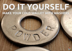 Make your cold wallet with washers