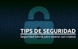 Seguridad básica para operar con criptos